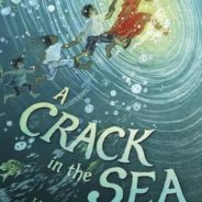 A Crack in the Sea: Middle Grade Novel Giveaway